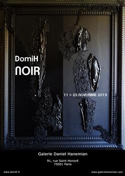 Exposition DomiH - NOIR - Galerie Daniel Hanemian- Paris