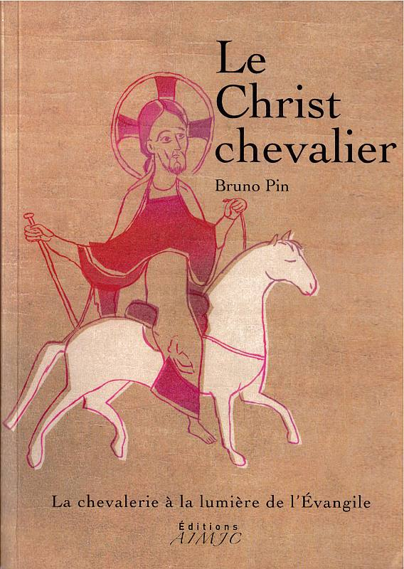 Le Christ chevalier – Père Bruno Pin