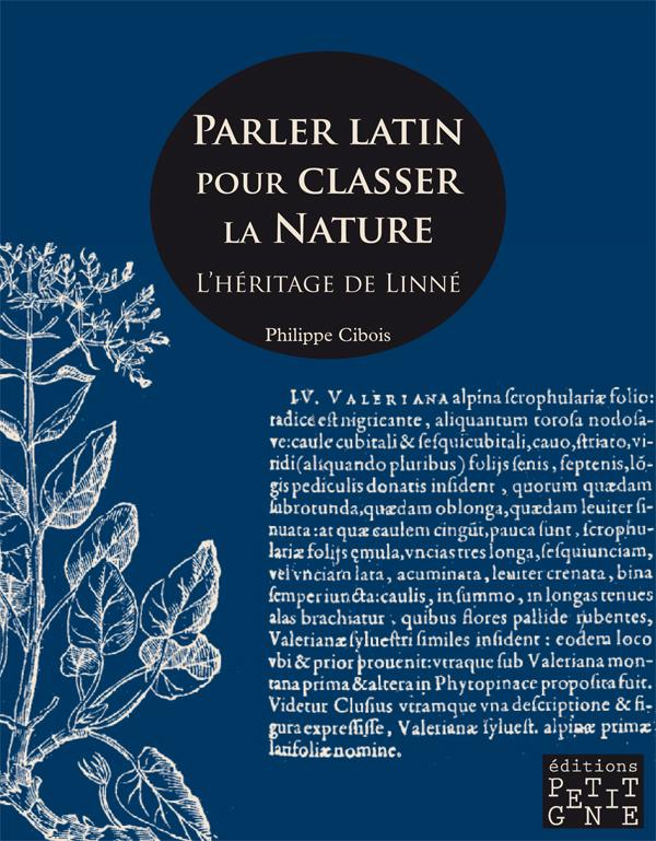 Parler latin pour classer la Nature, l'héritage de Linné