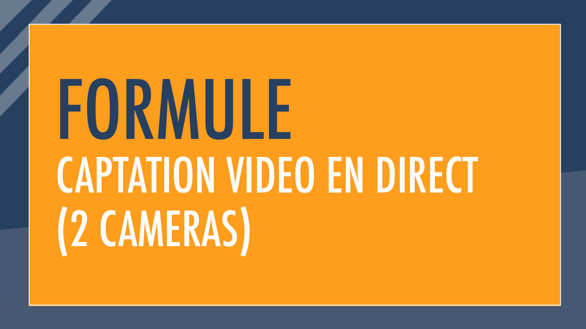 Formule : Captation video en direct (2 caméras)