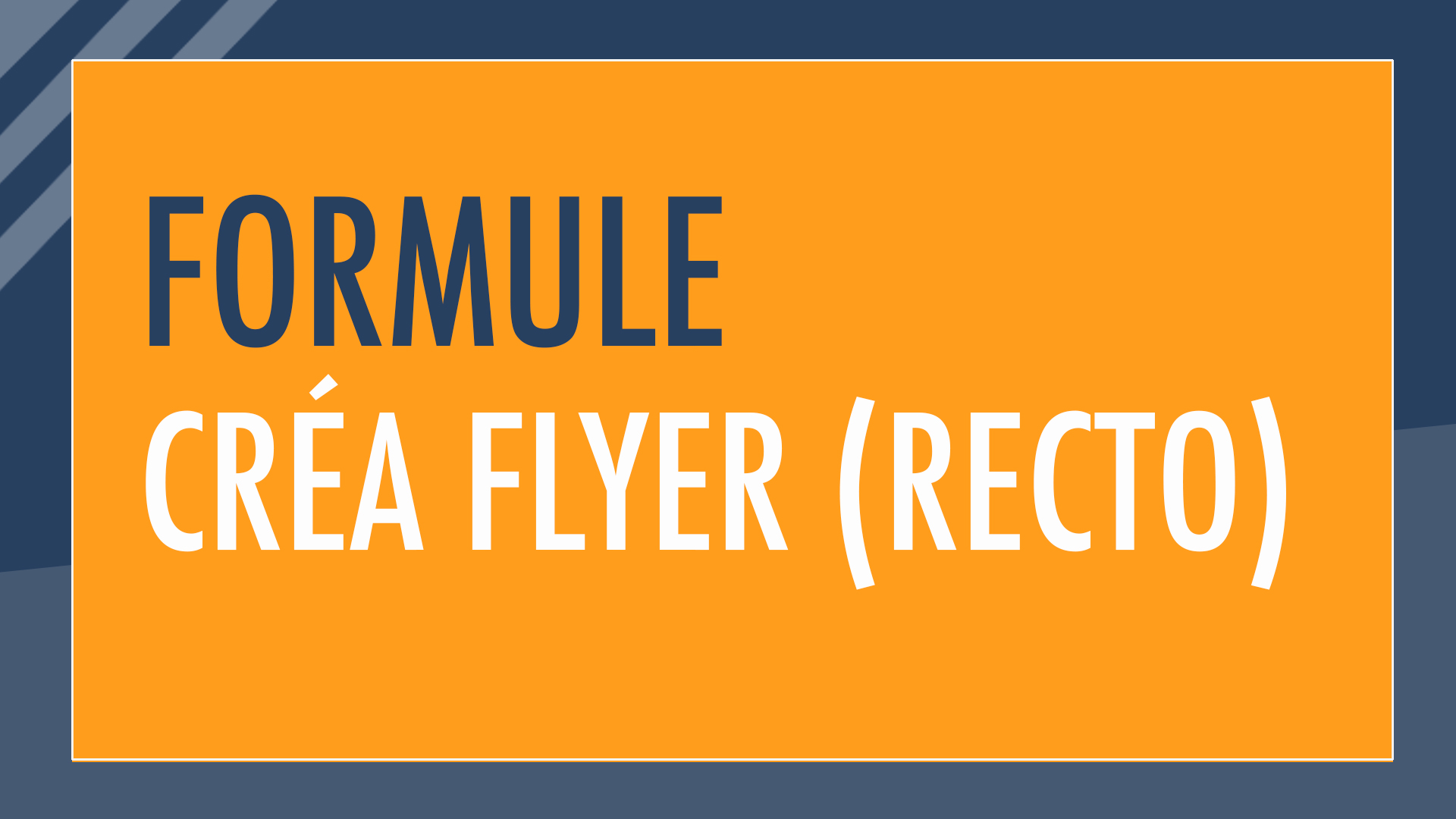 Formule : Créa Flyer (Recto)