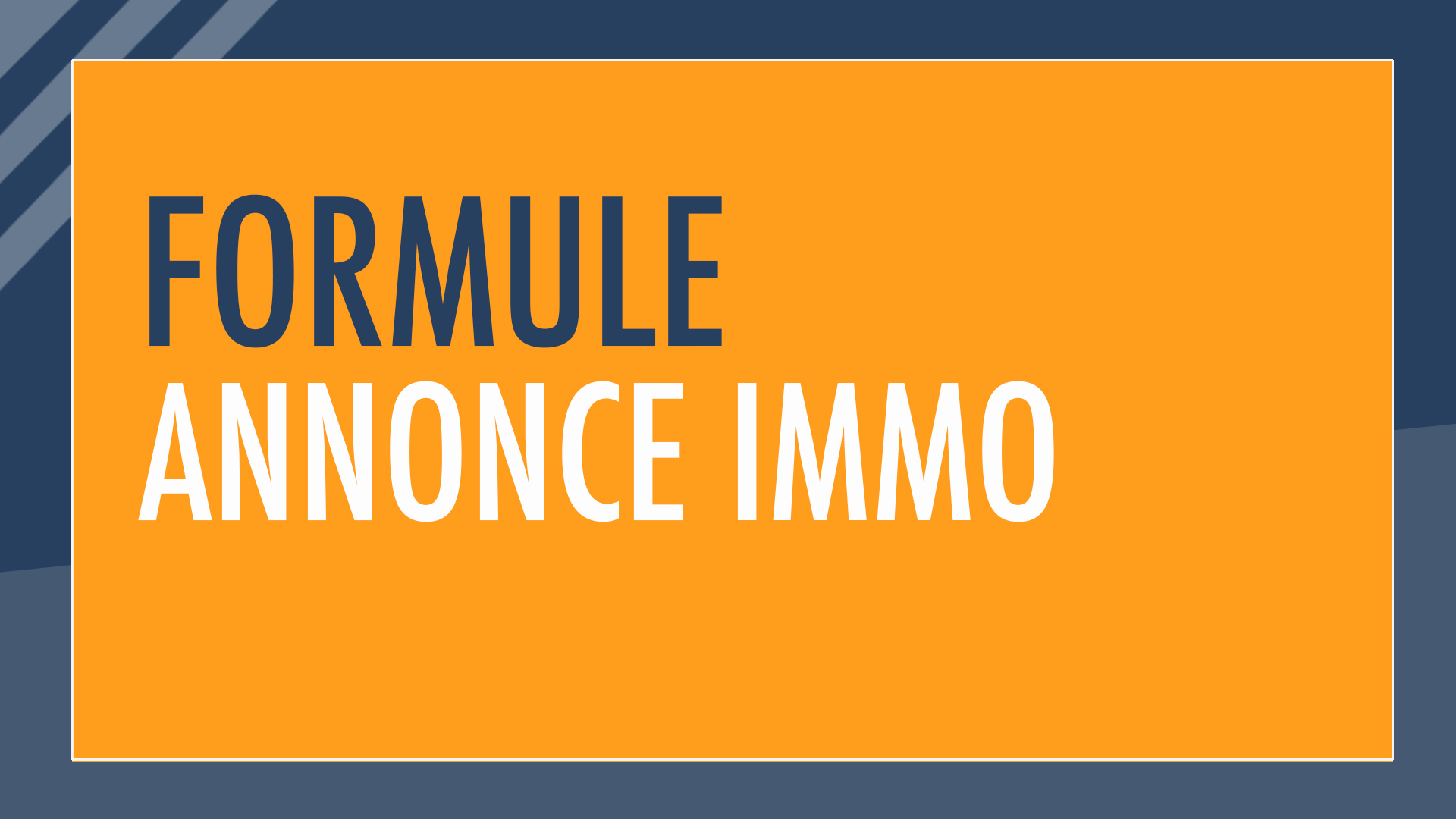 Formule : annonce Immo