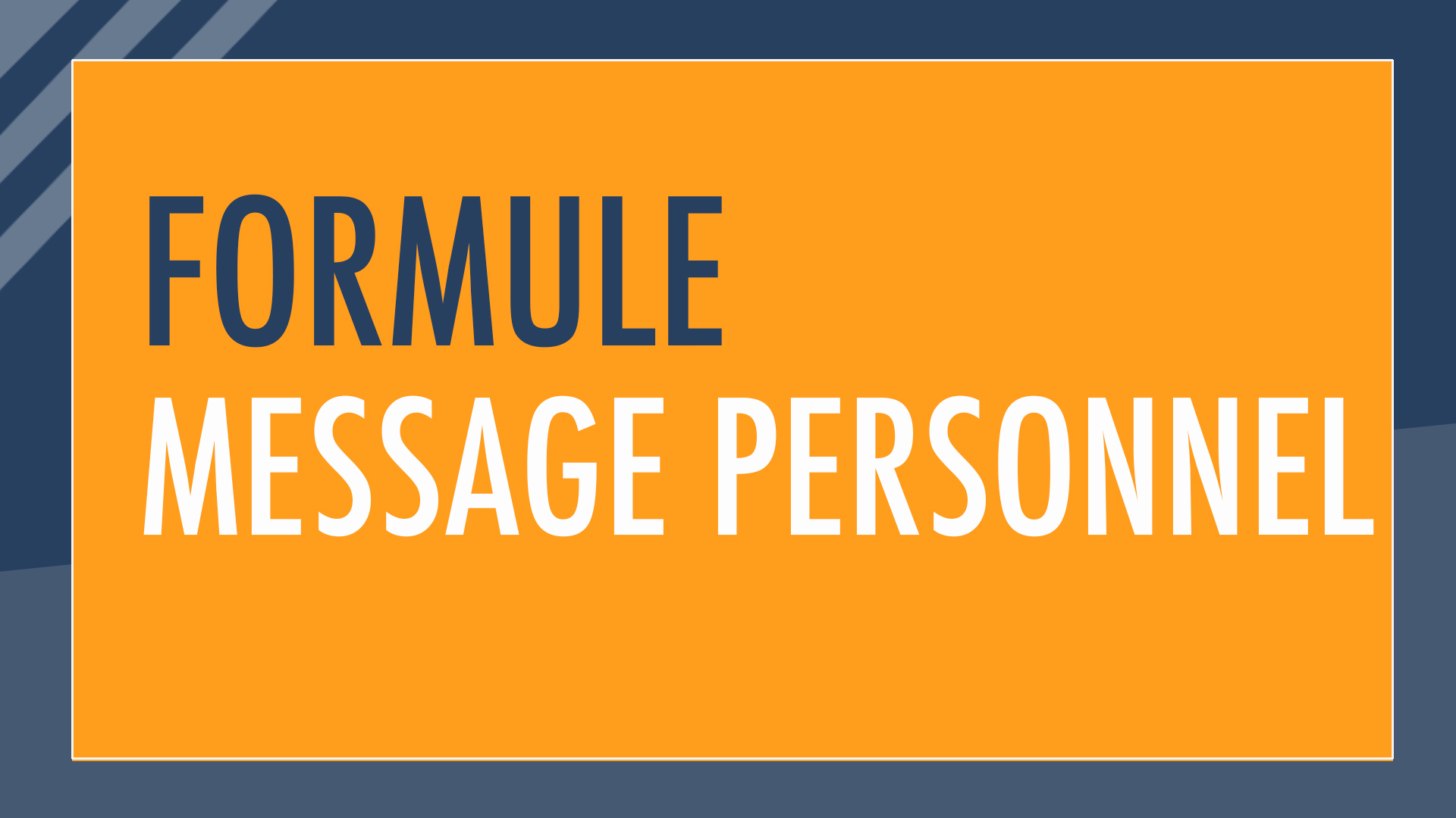 Formule : message personnel