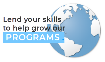 Lend Your Skills To Help Grow Our PROGRAMS - VOLUNTEER - SUPPORT - CONTRIBUTE